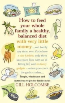 How To Feed Your Whole Family, Paperback Book