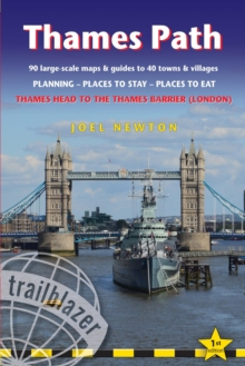 Thames Path: Trailblazer British Walking Guide : Practical Walking Guide from Thames Head to the Thames Barrier (London) with 90 Trail Maps & 10 Town Plans, Paperback Book