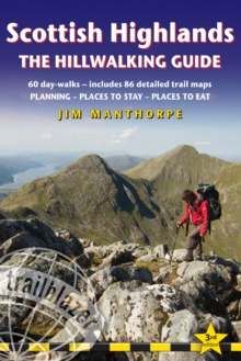Scottish Highlands - the Hillwalking Guide : 60 Day Walks, Includes 86 Detailed Trail Maps - Planning, Places to Stay, Places to Eat, Paperback / softback Book