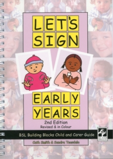 Let's Sign Early Years : BSL Building Blocks Child & Carer Guide, Spiral bound Book