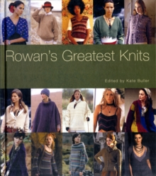 Rowan's Greatest Knits : A 30-year Retrospective Collection, Hardback Book