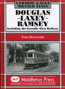 Douglas-Laxey-Ramsey : Including the Groudle Glen Railway