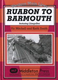Ruabon to Barmouth : Featuring Llangollen, Hardback Book