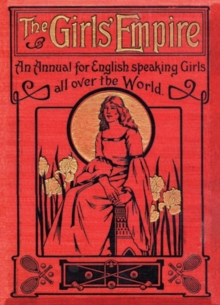Girls' Empire : An Annual for English Speaking Girls All Over the World, Hardback Book