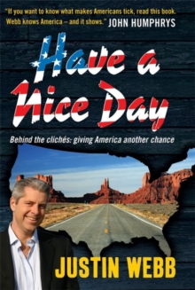 Have a Nice Day : How I Stopped Sneering and Learned to Love America, Hardback Book