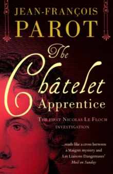 The Chatelet Apprentice : The First Nicolas Le Floch Investigation, Paperback Book