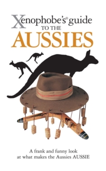 The Xenophobe's Guide to the Aussies, Paperback Book