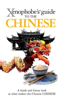 The Xenophobe's Guide to the Chinese, Paperback Book