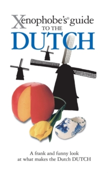 The Xenophobe's Guide to the Dutch, Paperback Book