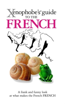 The Xenophobe's Guide to the French, Paperback Book