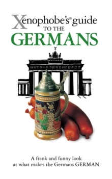 The Xenophobe's Guide to the Germans, Paperback Book