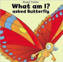 What am I? Asked Butterfly, Paperback Book