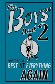 The Boys' Book 2 : How to be the Best at Everything Again, Hardback Book