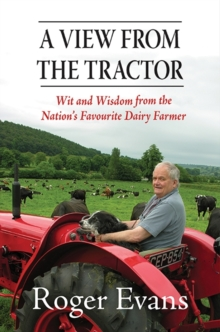 A View from the Tractor : Wit and Wisdom from the Nation's Favourite Dairy Farmer, Hardback Book