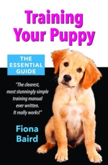 Training Your Puppy : The Essential Guide, Paperback Book