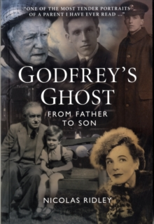 Godfrey's Ghost : From Father to Son, Paperback Book