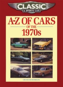 Classic and Sports Car Magazine A-Z of Cars of the 1970s, Paperback Book