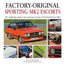 Factory-original Sporting Mk2 Escorts : The Originality Guide to the Sporting Versions of Ford's Escort Mk2, from 1975 to 1980, Including the Sport, Mexico, RS1800 and RS2000, Hardback Book