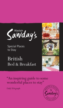 British Bed and Breakfast : Alastair Sawday's Special Places to Stay, Paperback Book