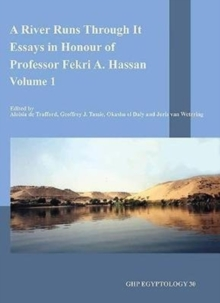 A River Runs Through It : Essays in Honour of Professor Fekri A. Hassan