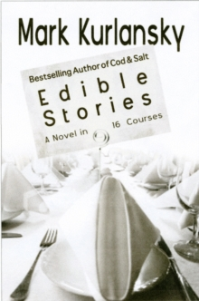 Edible Stories : A Novel in Sixteen Delicious Courses, Paperback Book