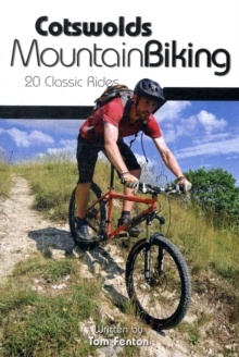 Cotswolds Mountain Biking : 20 Classic Rides, Paperback Book
