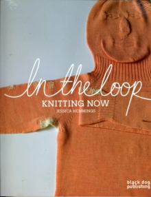 In the Loop : Knitting Now, Paperback / softback Book