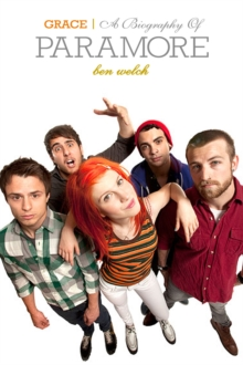 Paramore : Grace - The Biography, Paperback Book