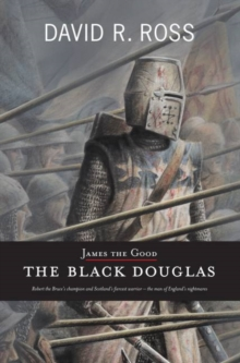 James the Good : The Black Douglas, Paperback Book