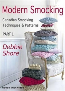 Modern Smocking : Canadian Smocking Techniques and Patterns Part 1, Digital Book