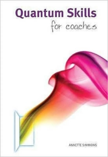 Quantum Skills for Coaches : A Handbook for Working with Energy and the Body-mind in Coaching, Paperback Book