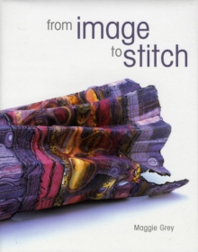 From Image to Stitch : Design Development Without Drawing, Hardback Book