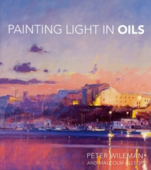 Painting Light in Oils, Hardback Book