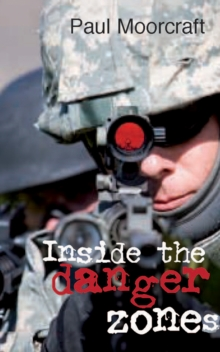 Inside the Danger Zones : Travels to Arresting Places, Paperback Book