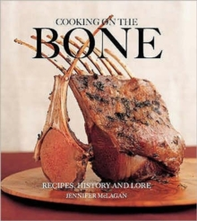 Cooking on the Bone : Recipes, History and Lore, Paperback Book