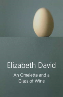An Omelette and a Glass of Wine, Hardback Book