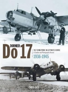 Dornier Do17 : The 'Flying Pencil' in the Luftwaffe Service