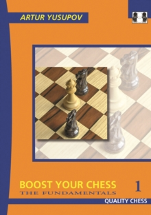 Boost Your Chess 1 : The Fundamentals Fundamentals No. 1, Paperback Book