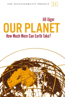 Our Planet : How Much More Can Earth Take?, Paperback / softback Book