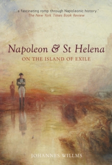 Napoleon & St Helena : On the Island of Exile, Paperback / softback Book