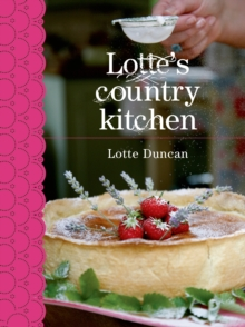 Lotte's Country Kitchen, Hardback Book