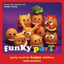 Funky Party : Party Food for Happy Children, Hardback Book