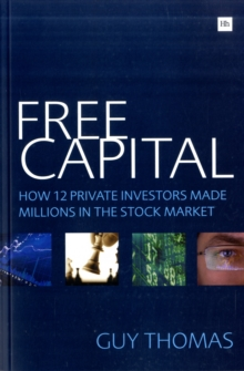 Free Capital : How 12 private investors made millions in the stock market, Paperback Book