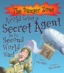 Avoid Being a Secret Agent in the Second World War!, Paperback Book