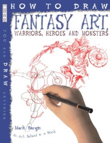 How to Draw Fantasy Art : Warriors, Heroes and Monsters, Paperback Book