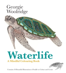 Waterlife: A Mindful Colouring Book : Beautiful Illustrations of Underwater Creatures to Colour and Create, Paperback Book