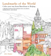 Landmarks of the World : 35 World-Famous Landmarks for Inspiration, Ideas and Colouring in, Paperback Book