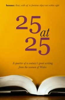 All Shall Be Well : 25 at 25: A quarter of a century's great writing from the women of Wales, Paperback / softback Book