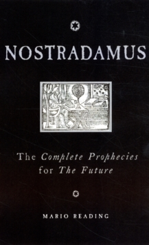 Nostradamus : The Complete Prophecies for the Future, Paperback Book