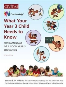 What Your Year 3 Child Needs to Know : Fundamentals of a Good Year 3 Education, Paperback Book